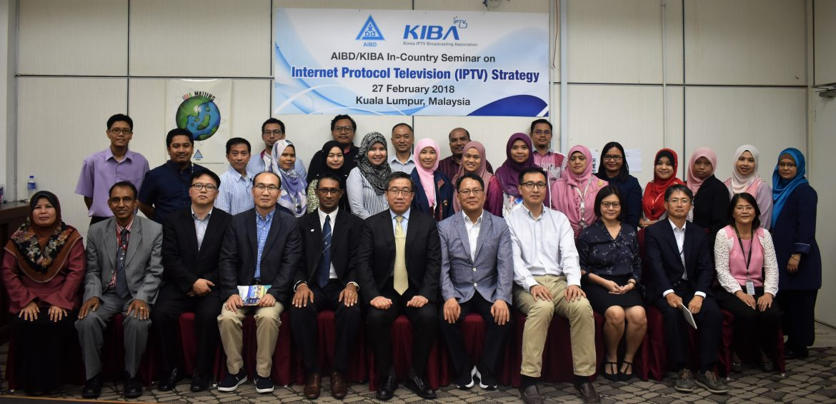 AIBD / KIBA Seminar on Strategy for Internet Protocol Television (IPTV) : Korean Viewpoint ON 26 February 2018 at Kuala Lumpur
